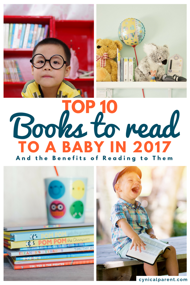 Top 10 Books To Read To A Baby In 2017 And The Benefits Of Reading