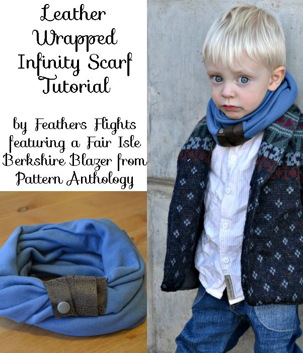 Feather\'s Flights: A Sewing Blog: Leather Wrapped Infinity Scarf ...