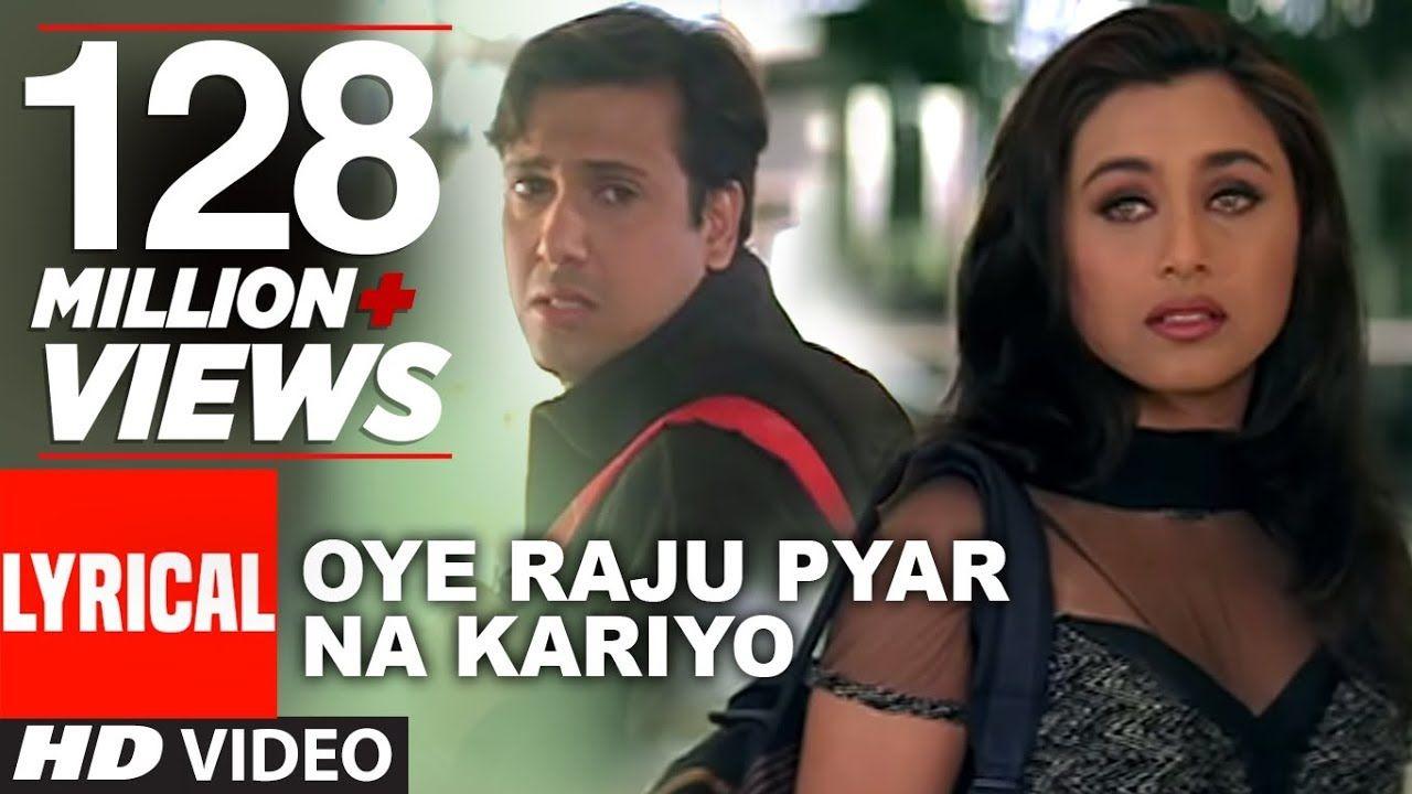 Oye Raju Pyar Na Kariyo Lyrical Video Hadh Kar Di Aapne Govinda R Lyrics Gulzar Quotes Songs