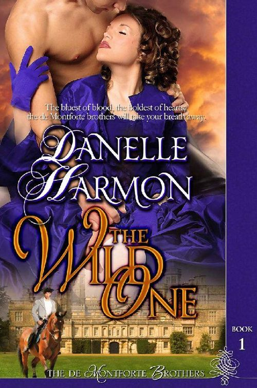 The Wild One (The De Montforte Brothers Series) Book One by Danelle Harmon. Georgian historical romance. Free!! www.amazon.com/The-Wild-Montforte-Brothers-ebook/dp/B0083P8EZM/