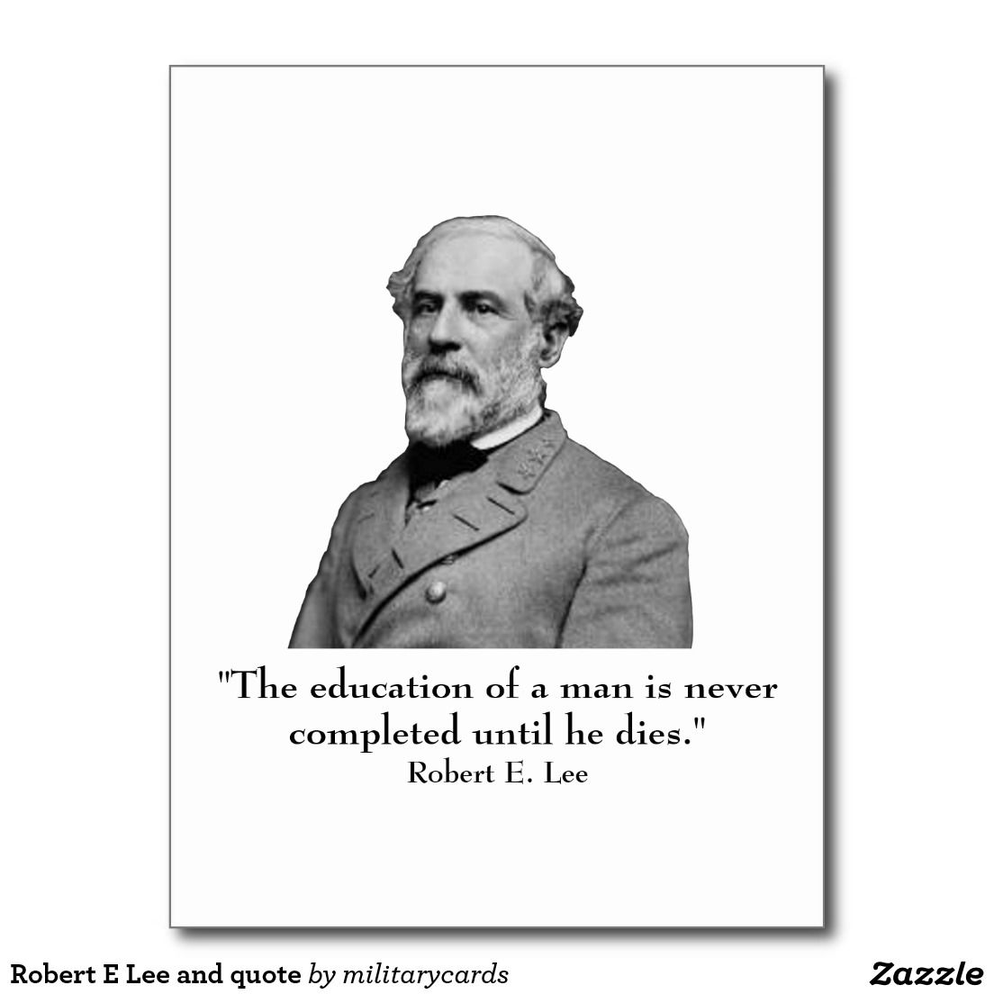 Robert E Lee Quotes Glamorous Robert E Lee And Quote Postcard  History  Pinterest  Civil Wars
