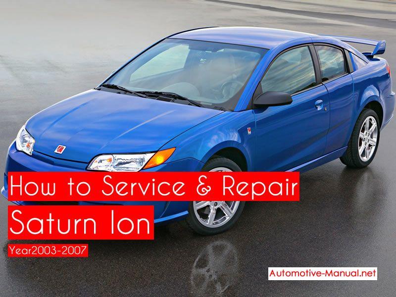 How To Service Repair Saturn Ion 2003 2007 Pdf Manual Saturn Service Repair Manuals