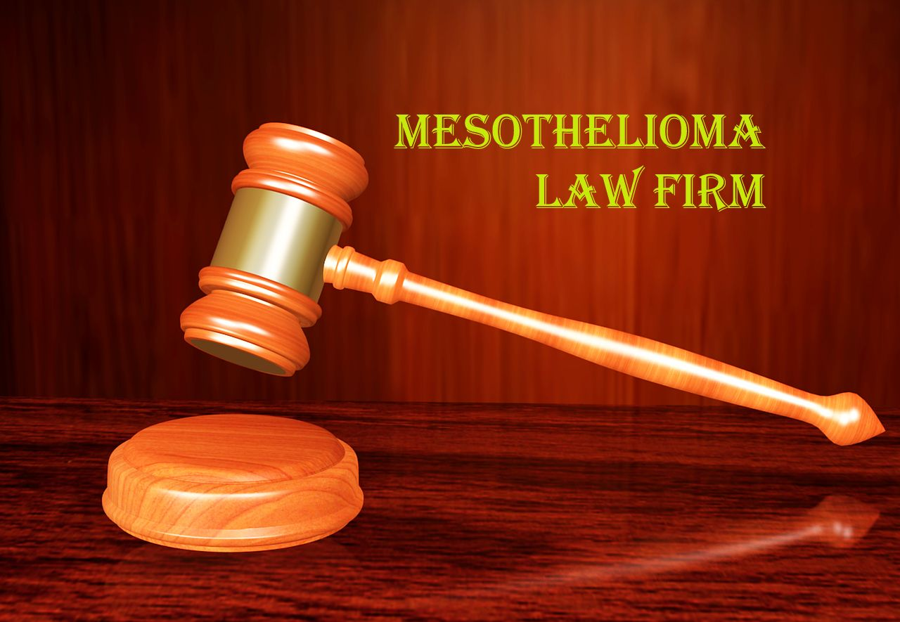 How To Choose The Right Mesothelioma Law Firm Law Firm Law