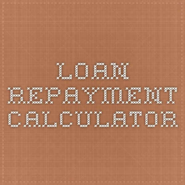 Loan Repayment Calculator  Loans And Paying Them Back