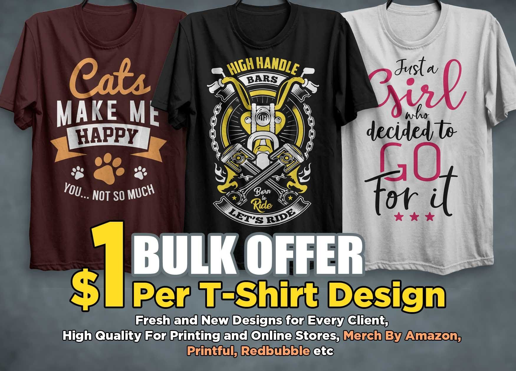 I Will Do Bulk T Shirt Designs For Merch Printful And Teespring Design Your Own Shirt Shirt Designs Tshirt Designs