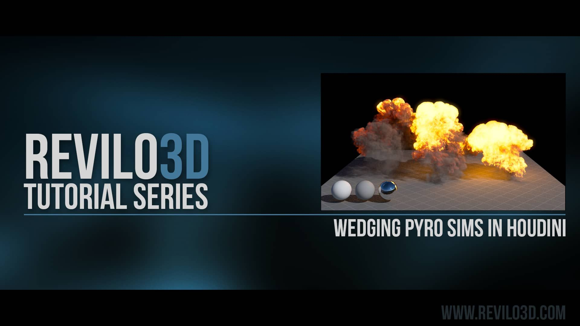 Revilo3d Tutorial Series: Wedging Pyro Sims In Houdini | Tutorials