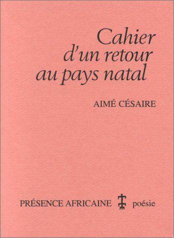Cahier D Un Retour Au Pays Natal Aime Cesaire Litterature Africaine Livres A Lire Livres Gratuits En Pdf