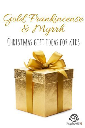 Gold, Frankincense & Myrrh Christmas Gift Ideas for Kids - Ideas from a mom who's been giving her six kids the three gifts for a decade.