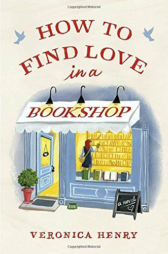 How To Find Love In A Bookshop By Veronica Henry Httpssmile