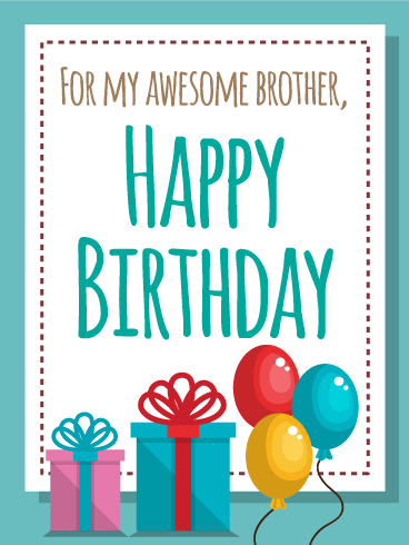 For My Awesome Brother Happy Birthday Card No One Has A Brother