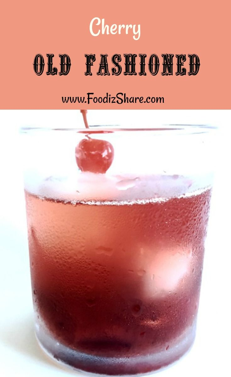An Old Fashioned Recipe With A Twist Recipes Cocktail Easy Cherry Old Fashion Drink Recipe Drinks Alcohol Recipes Alcohol Recipes