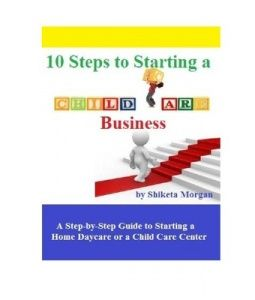 10 Steps To Starting Up A Child Care Business Preview Copy Starting A Daycare Daycare Business Plan Childcare Business