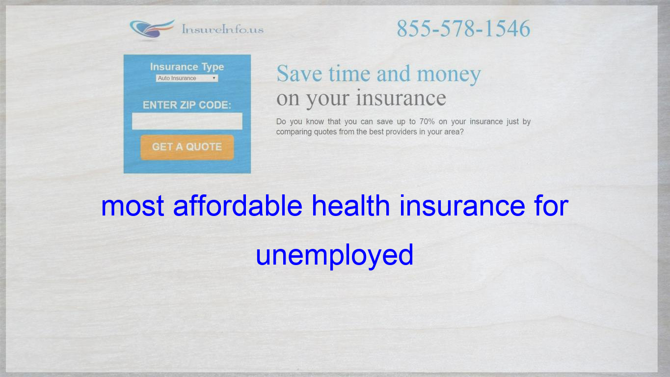 Most Affordable Health Insurance For Unemployed Health Insurance