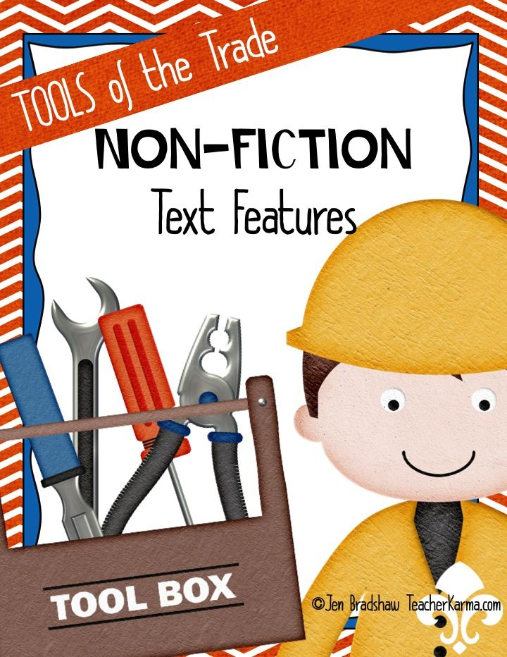 Non-Fiction Text Features Tool Kit ~ Tools of the Trade. Improve ...