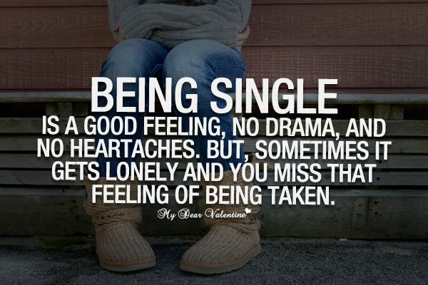 Being Single Is A Good Feeling, No Drama And No Heartaches