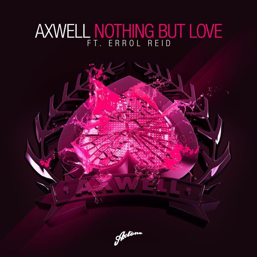 Axwell, Errol Reid – Nothing but Love (single cover art)