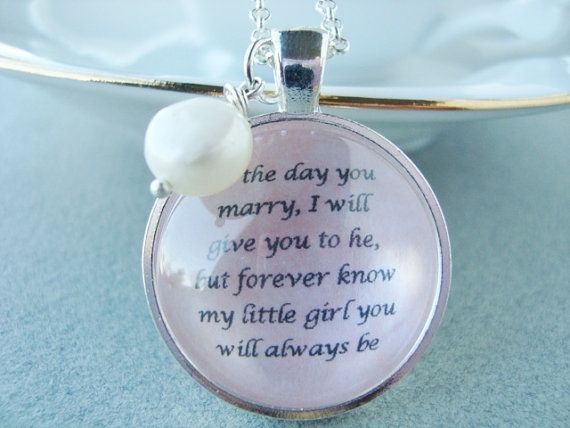 Father To Daughter Bridal Pendant Quote By Sweetlyspokenjewelry Pinners Quotes Are Property Of Sweetly Spoken Jewelry Please No Copying My Designs