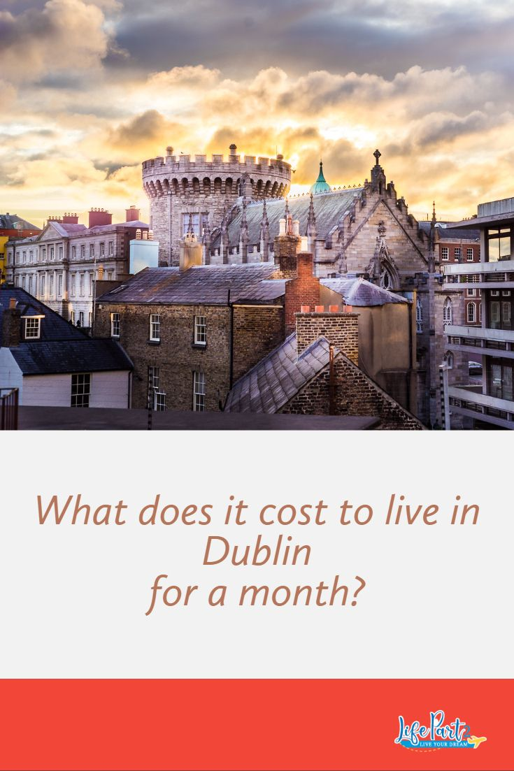 What Does it Cost to Live for a Month in Dublin, Ireland