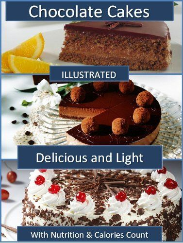 Chocolate Cakes 33 Rich Chocolate Cake Recipes With Calories Count Nutrition Data By Amand No Calorie Snacks Calorie Counting Recipes Chocolate Cake Recipe