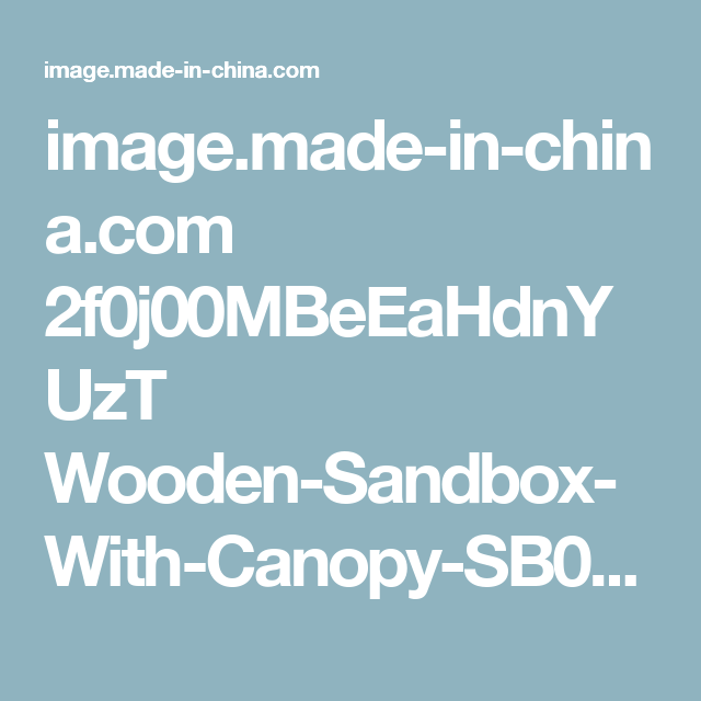 image.made-in-china.com 2f0j00MBeEaHdnYUzT Wooden-Sandbox-With-Canopy-SB002-.jpg