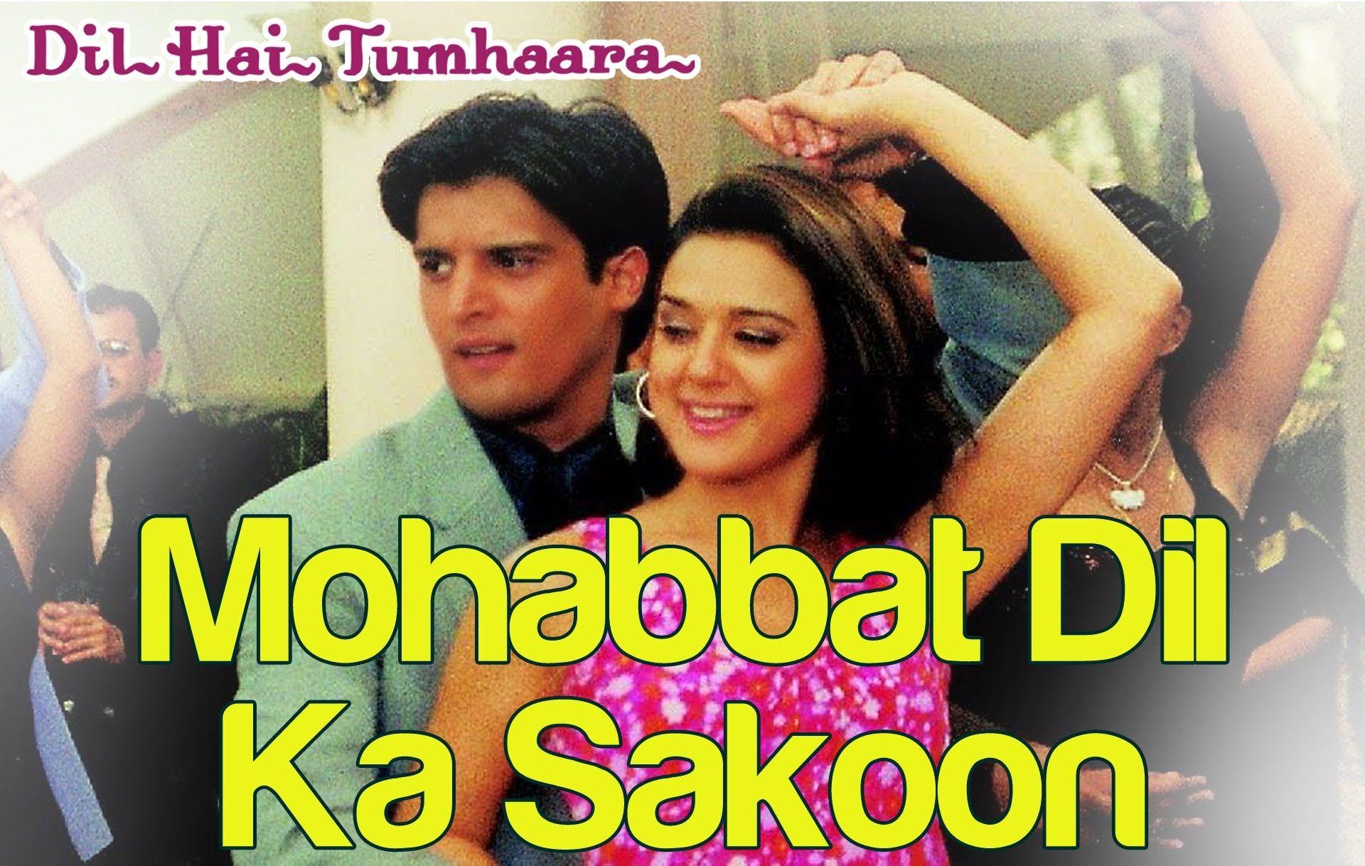 Mohabbat Dil Ka Sakoon - Dil Hai Tumhaara | Preity Zinta