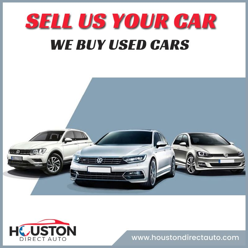 Sell Us Your Used Vehicle Here @ Houston Direct Auto. We