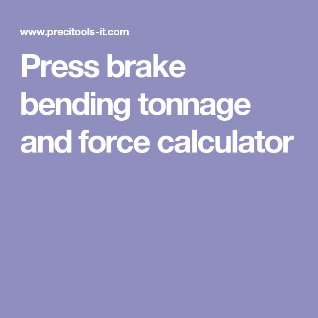 Press brake bending tonnage and force calculator | Welding