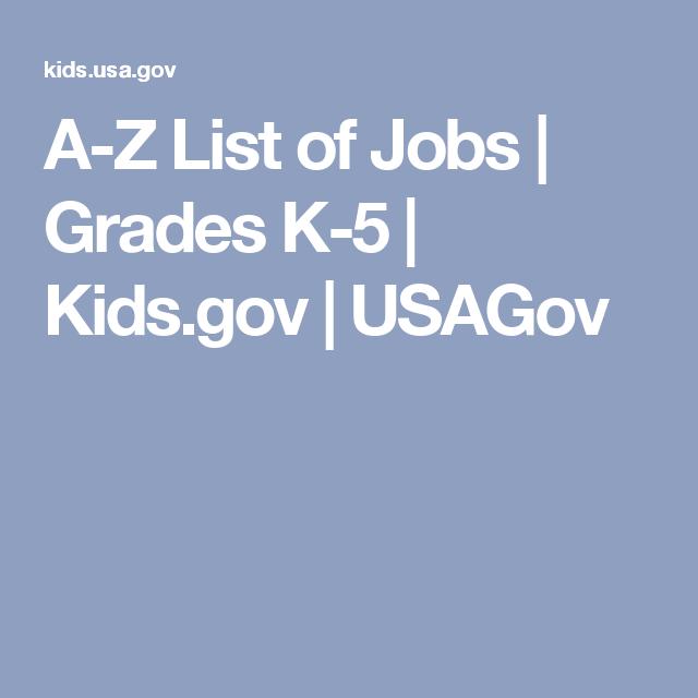 A Z List Of Jobs Grades K 5 Kids Gov Usagov Career Lessons Education List Of Jobs