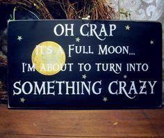 Oh Crap It's A Full Moon Halloween Sign Wood Funny Painted on Etsy. , via Etsy.