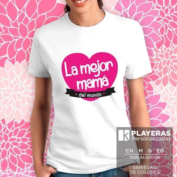 314d1ef0886ff PLAYERA DIA DE LA MADRE By Linda Anguiano cotizaciones 4355217 saltillo
