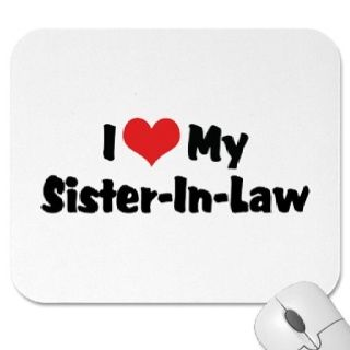 I Love My Sister-In-Law Mouse Pad | Law quotes, Thoughts ...