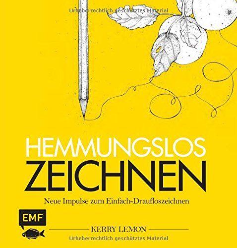 Hemmungslos zeichnen: Neue Impulse zum Einfach-Draufloszeichnen von Kerry Lemon http://www.amazon.de/dp/3863552482/ref=cm_sw_r_pi_dp_eAO4ub1BFEX65