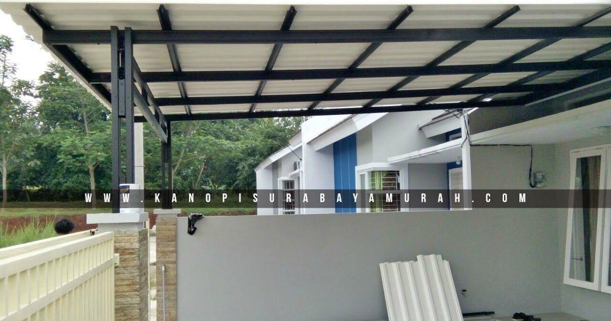 Dibawah Ini Adalah Salah Satu Contoh Hasil Pengerjaan Kanopi Minimalis Single Rangka Besi Semua Kebutuhan Kanopi Surabaya Berkual Rumah Rumah Minimalis Kanopi