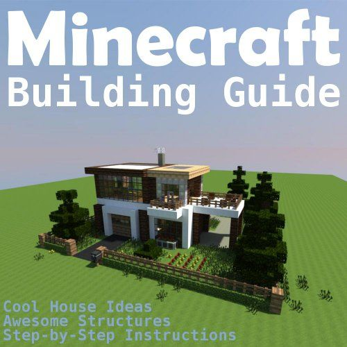 Minecraft Building Guide  Cool House Ideas  Awesome Structures and Step by  Step. Minecraft Building Guide  Cool House Ideas  Awesome Structures and