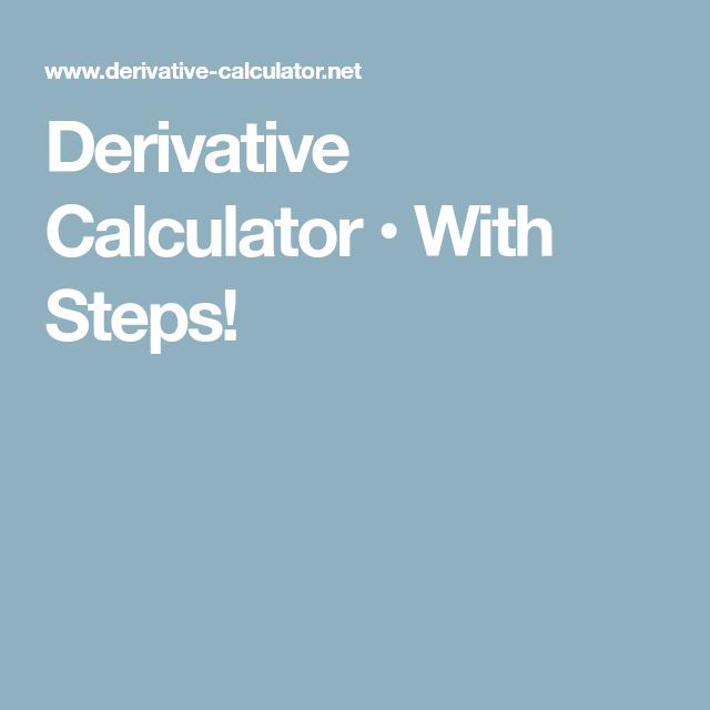 Derivative Calculator • With Steps! | Math Classes | Pinterest ...