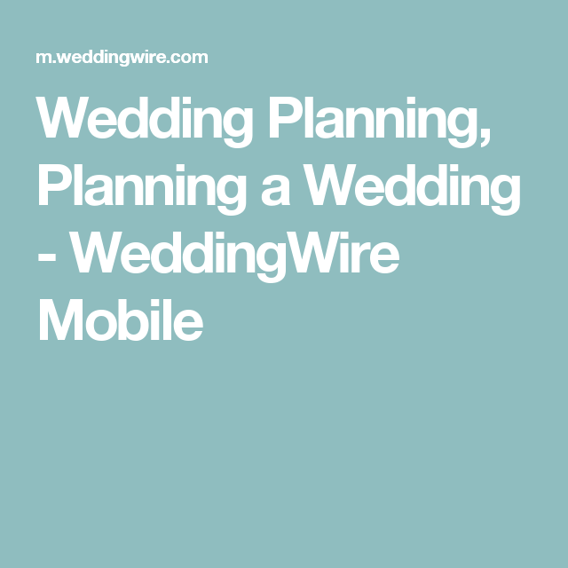 Wedding Planning A Weddingwire Mobile