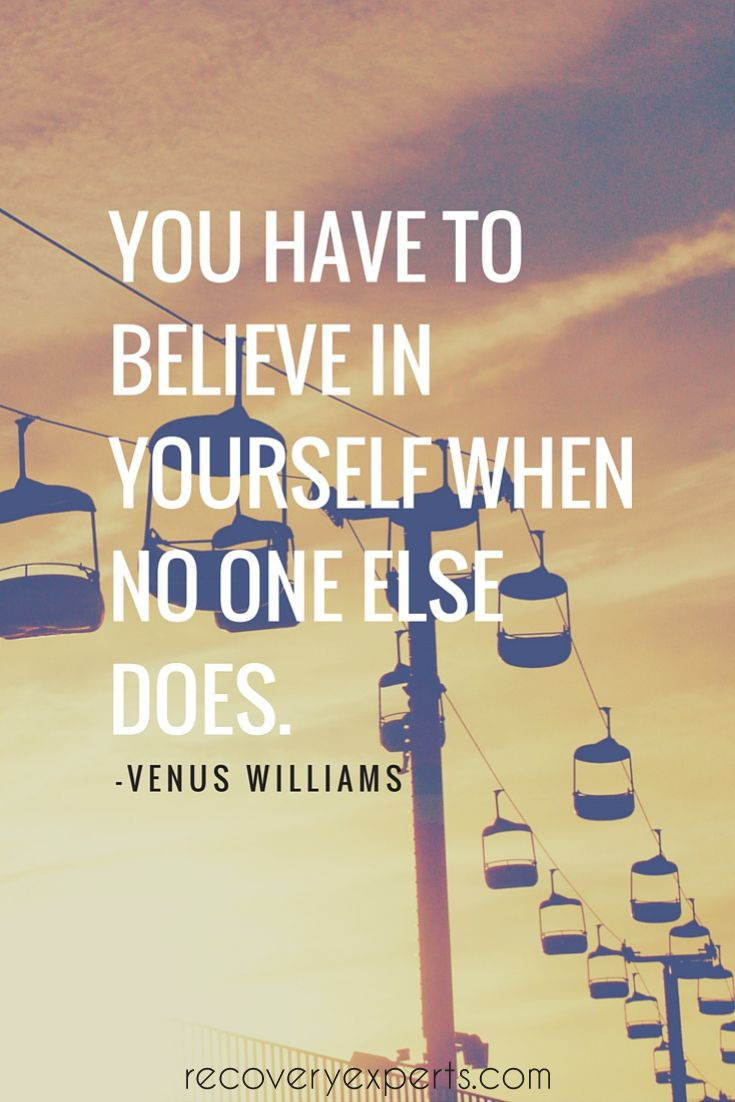 Motivational Quote: You Have To Believe In Yourself When No One Else Does.  Please