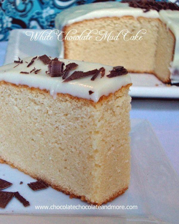 White Chocolate Mud Cake Chocolate Chocolate And More Recipe Frosting Recipes White Chocolate Mud Cake Chocolate Mud Cake