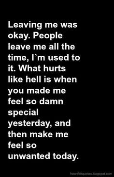 Heartfelt  Love And Life Quotes: Leaving me was okay. People leave me all the time, I'm used to it.
