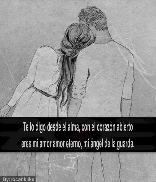 Eres Mi Amor Eterno Mi ángel De La Guarda Mi Amor Eterno