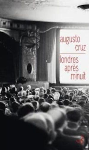 Cruz, Augusto - Londres après minuit