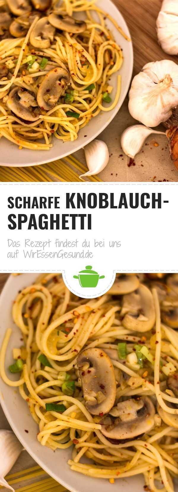 Spicy Garlic Spaghetti - WirEssenGesund -  It does not always have to be spaghetti blognese or carb