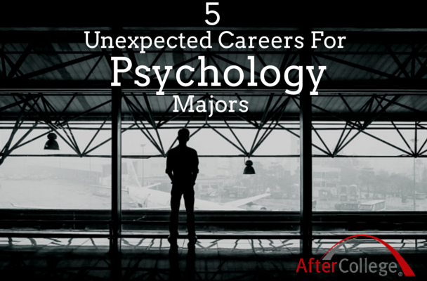 5 Unexpected Career Options For Psychology Majors Aftercollege Psychology Major Psychology Careers Career Options