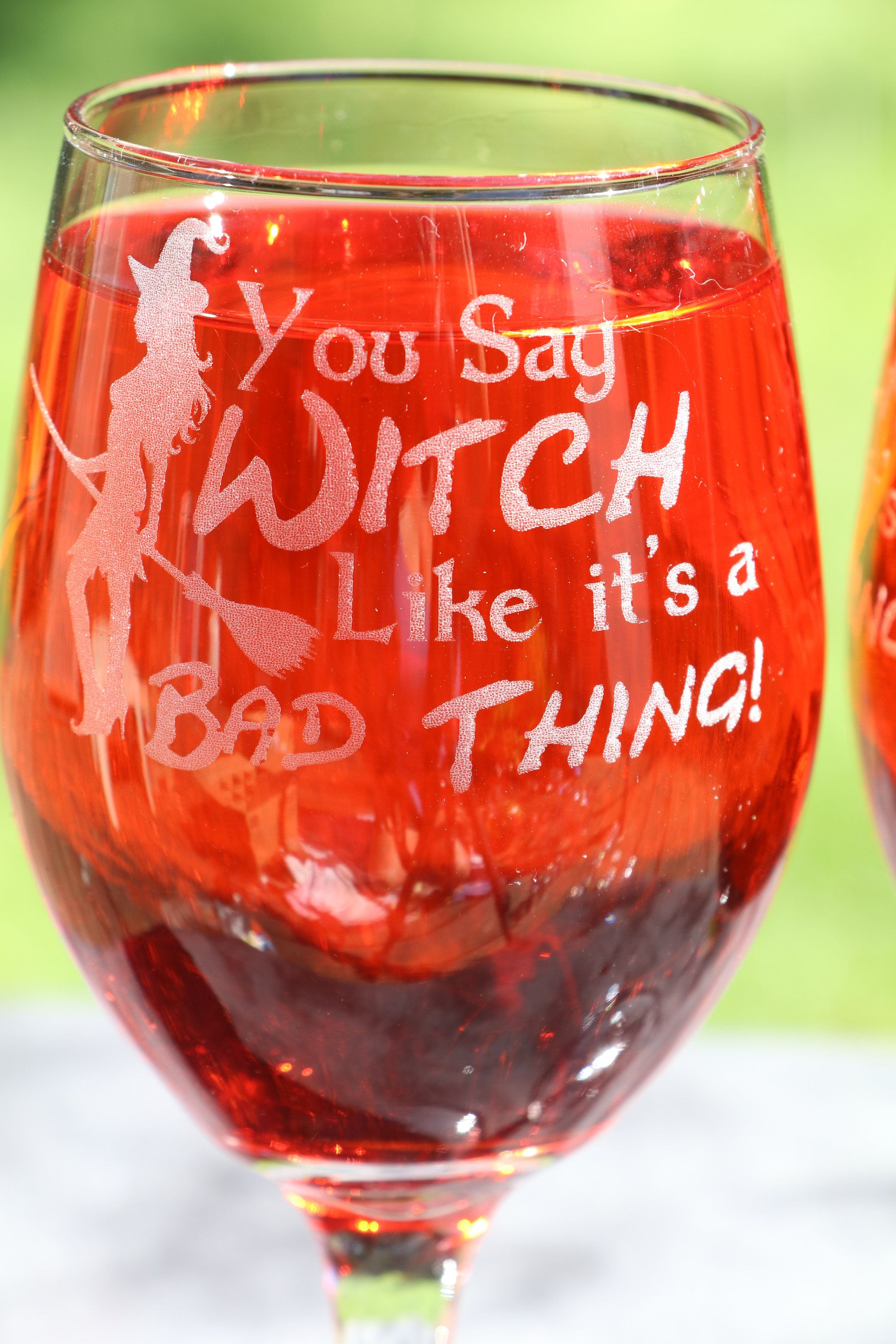 You Say Witch Like It S A Bad Thing Halloween Wine Glasses Halloween Wine Glasses Wine Glasses Halloween Wine