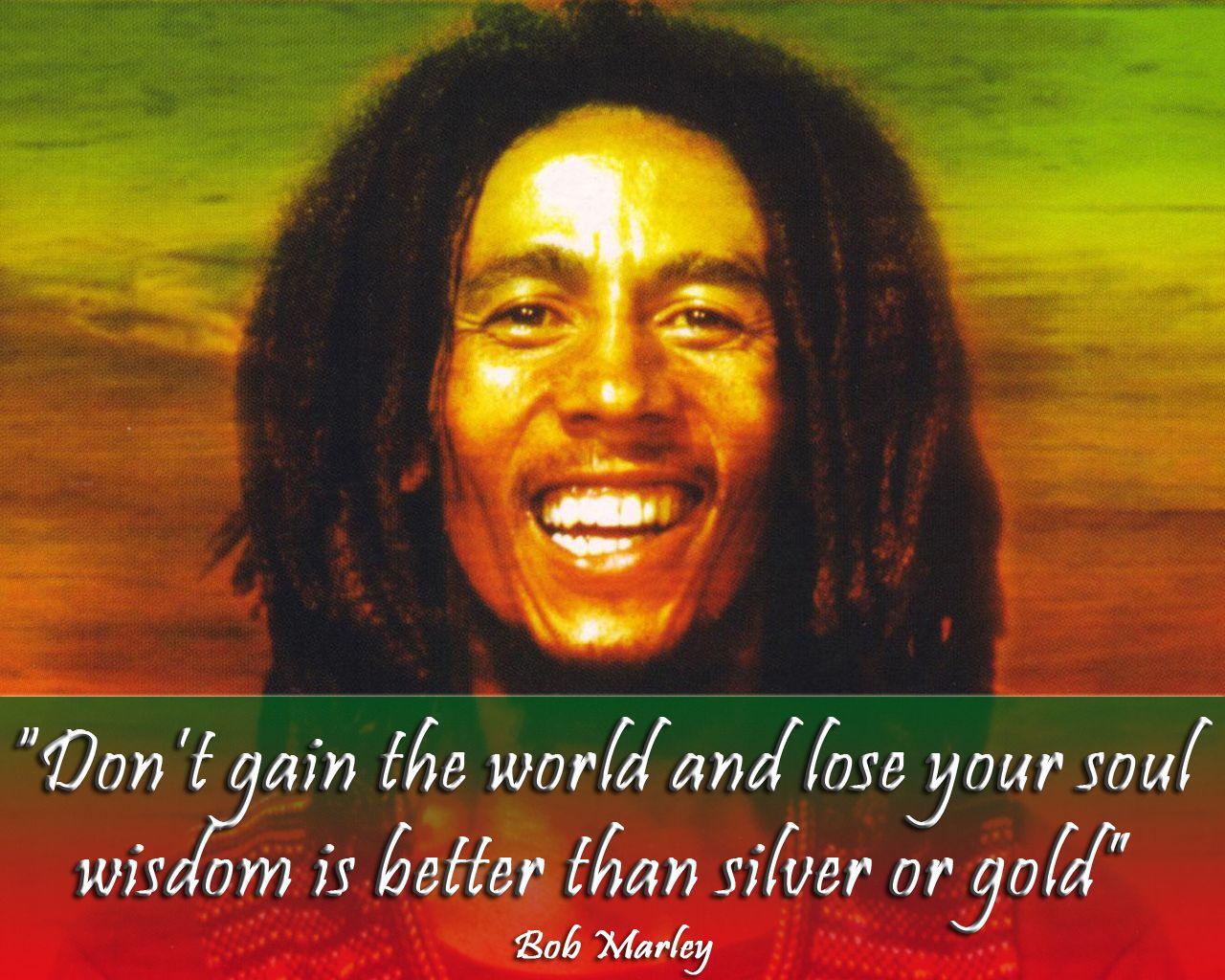 Wisdom Is Better Than Silver Or Gold Bob Marley Bob Marley Bob Marley Quotes Marley