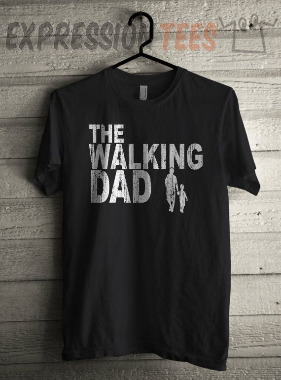 Mens The Walking Dad Shirt Fathers Day T Shirt Dad Shirt Etsy Dad To Be Shirts Walking Dad Shirt The Walking Dad