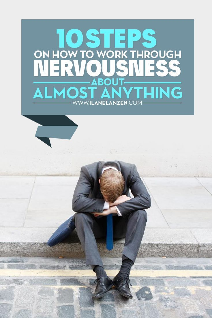 Nervousness   Being nervous is something we have all experienced. It is a healthy emotion, even though it feels like an extremely unhealthy one when you are feeling it   http://www.ilanelanzen.com/personaldevelopment/10-steps-on-how-to-work-through-nervou