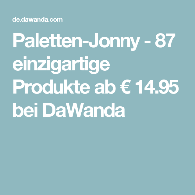 Paletten-Jonny - 87 einzigartige Produkte ab € 14.95 bei DaWanda