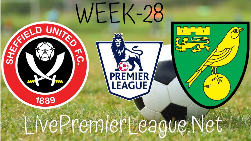 Sheffield United Vs Norwich City Live Stream Epl Week 28 In 2020 Norwich City Sheffield United Norwich