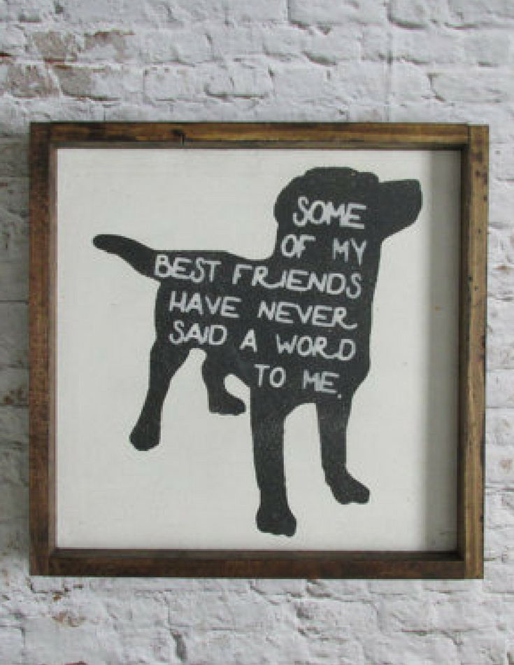 Best Friends Don T Always Need To Talk But They Can Speak Dog Decor Dog Lover Gifts Dog Lovers